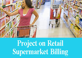 Project on Retail Supermarket Billing System